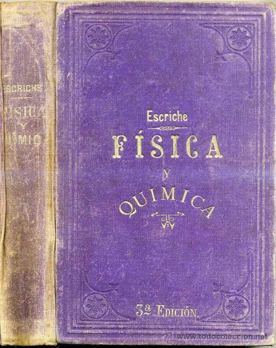 ESCRICHE : FÍSICA Y QUÍMICA (1898) (Libros Antiguos, Raros y Curiosos - Ciencias, Manuales y Oficios - Física, Química y Matemáticas)