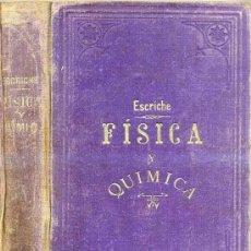 Libros antiguos: ESCRICHE : FÍSICA Y QUÍMICA (1898). Lote 32026376