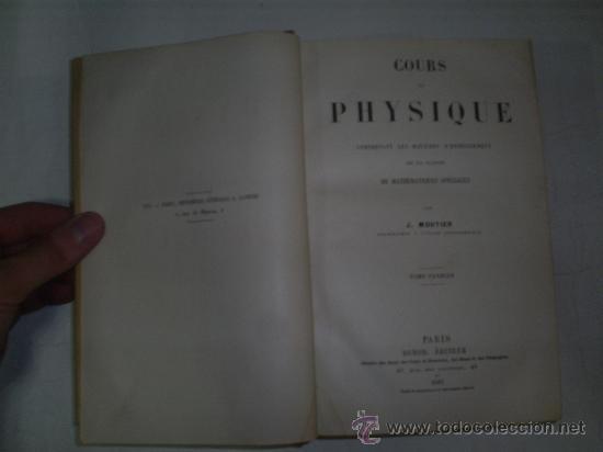 Libros antiguos: Cours Physique Comprenant les matières de Mathématiques Spéciales 3 Tomos 1883 - 1886 RM51057-V - Foto 3 - 27113569