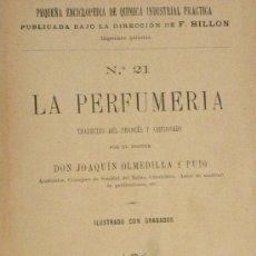 Libros antiguos: LA PERFUMERIA.( QUIMICA INDUSTRIAL)F.BILLÓN JOAQUIN OLMEDILLA PUIG ED. BAILLY MADRID 1909. Lote 26807885
