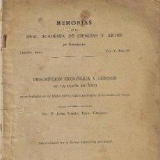 Libros antiguos: DESCRIPCIÓN GEOLÓGICA Y GÉNESIS DE LA PLANA DE VICH - 1906 - MEMORIAS REAL ACADEMIA BARCELONA. Lote 27230658
