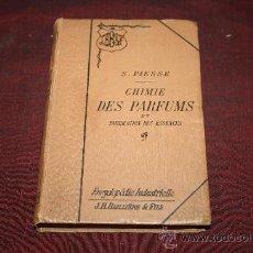 Libros antiguos: 1398- 'CHIMIE DES PARFUMS ET FABRICATION DES ESSENCES' S. PIESSE. NOUVELLE ÉDITION FRANÇAISE. 1917. Lote 27805804
