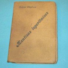 Libros antiguos: TABLAS DE MANTISAS LOGARÍTMICAS. SUÁREZ CHIGLIONE. Lote 27906702