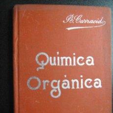 Libros antiguos: QUÍMICA ORGÁNICA. CARRACIDO, JOSÉ R. MANUALES SOLER. Lote 27932526
