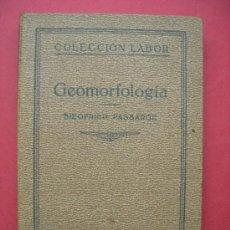 Libros antiguos: GEOMORFOLOGÍA - SIEGFRIED PASSARGE - COLECCIÓN LABOR - 1931. Lote 28050331