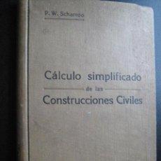 Libros antiguos: CÁLCULO SIMPLIFICADO DE LAS CONSTRUCCIONES CIVILES. SCHARROO, P.W. ED FELIU Y SUSANNA. Lote 28079995