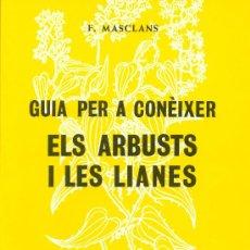 Libros antiguos: LLIBRE:GUIA PER CONÈIXER ELS ARBUSTS I LES LIANES DE P. MASCLANS. Lote 28210485