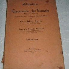 Libros antiguos: ALGEBRA Y GEOMETRIA DEL ESPACIO MATEMATICAS 5º CURSO. Lote 28332107