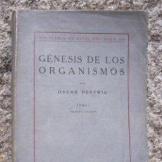 Libros antiguos: GÉNESIS DE LOS ORGANISMOS. TOMO II - HERTWIG, OSCAR ESPASA 1929 - CORREO 3€. Lote 28365639