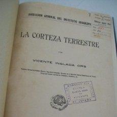 Libros antiguos: LA CORTEZA TERRESTRE, VICENTE INGLADA ORS-1923.- TALLERES DEL INSTITUTO GEOGRÁFICO-MADRID.. Lote 28404889