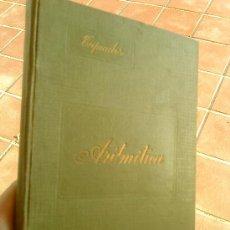 Libros antiguos: ELEMENTOS DE ARITMETICA. ADORACION RUIZ. 1917. Lote 28460976