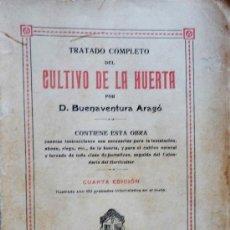 Libros antiguos: TRATADO COMPLETO DEL CULTIVO DE LA HUERTA. BUENAVENTURA ARAGÓ. Lote 28623785