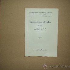 Libros antiguos: DISPOSICIONES OFICIALES SOBRE ABONOS. Lote 28653389