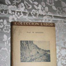 Libros antiguos: 1118- 'PETROGRAFÍA' POR W. BRUHNS TRAD. SAN MIGUEL DE LA CÁMARA 2ª EDICIÓN 1932 COLEC. LABOR. Lote 28950034