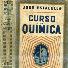 Libros antiguos: JOSÉ ESTALELLA : CURSO DE QUÍMICA (1921) . Lote 28973272