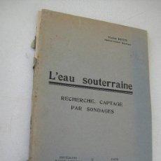 Libros antiguos: L´EAU SOUTERRAINE, RECHERCHE, CAPTAGE PAR SONDAGES-VICTOR PETIT-1930-. Lote 29629966