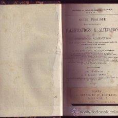 Libros antiguos: GUIDE PRATIQUE POUR RECONNAITRE LES FALSIFICATIONS & ALTTERATIONS. ADOLPHE BENESTOR LUNEL.. Lote 29754092