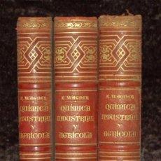 Libros antiguos: 3 TOMOS. QUIMICA INDUSTRIAL Y AGRICOLA. COMPLETA CON ATLAS ILUSTRADO. FINALES S.XIX. R. WAGNER.. Lote 30009788