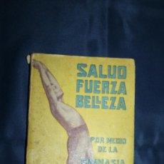 Libros antiguos: 0444- 'SALUD, FUERZA, BELLEZA POR MEDIO DE LA GIMNASIA SUECA' - DR. SAIMBRAUM - ED. PROF. ILUSTRADA. Lote 98513616