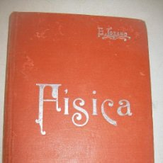 Libros antiguos: FÍSICA- EDUARDO LOZANO Y PONCE DE LEÓN-MANUALES SOLER III-S/F-SUCESORES DE MANUEL SOLER, EDITORES. Lote 30201932