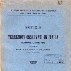 Libros antiguos: 2 LIBROS NOTIZIE SUI TERREMOTI OSSERVATI IN ITALIA DURANTE L'ANNO 1912 Y 1913. ALFONSO CAVASINO. Lote 30168290