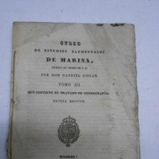 Libros antiguos: TRATADO DE COSMOGRAFIA DE GABRIEL CISCAR. TOMO III DEL CURSO DE ESTUDIOS ELEMENTALES MARINA, 1838. Lote 30207398