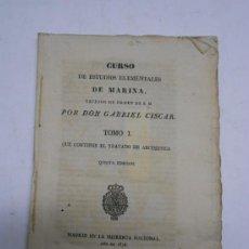 Libros antiguos: TRATADO DE ARITMETICA POR GABRIEL CISCAR, TOMO I DEL CURSO DE ESTUDIOS ELEMENTALES DE MARINA, 1836.. Lote 30207894