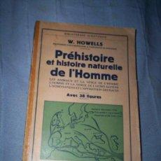 Libros antiguos: HOWELLS- PREHISTOIRE ET HISTOIRE NATURELLE DE L´HOMME - PAYOT FRANCES HOMO SAPIENS- RAZAS ... . Lote 30322729
