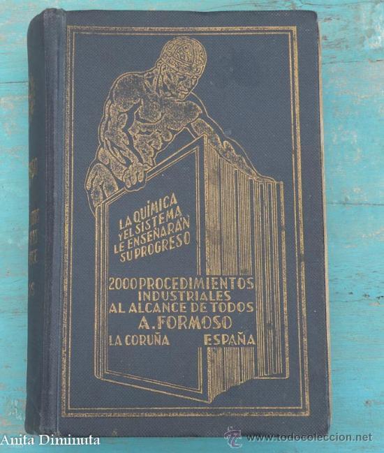 ANTIGUO LIBRO 2000 PROCEDIMIENTOS INDUSTRIALES AL ALCANCE DE TODOS - ANTONIO FORMOSO PERMUY - AÑO 19 (Libros Antiguos, Raros y Curiosos - Ciencias, Manuales y Oficios - Física, Química y Matemáticas)