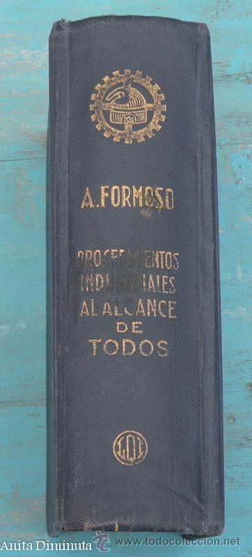 Libros antiguos: ANTIGUO LIBRO 2000 PROCEDIMIENTOS INDUSTRIALES AL ALCANCE DE TODOS - ANTONIO FORMOSO PERMUY - AÑO 19 - Foto 2 - 30342879