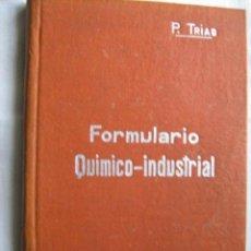 Libros antiguos: FORMULARIO QUÍMICO-INDUSTRIAL. TRIAS, P. MANUALES SOLER 37. Lote 37015449