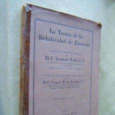 Libros antiguos: LA TEORIA DE LA RELATIVIDAD DE EINSTEIN-TEODORO WULF-CIENTIFICO MEDICA-ILUSTRADO-1925-3ª EDICION.. Lote 30614830