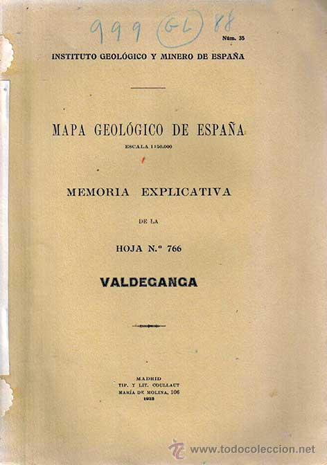 VALDEGANGA,MAPA GEOLOGICO DE ESPAÑA,MEMORIA EXPLICATIVA DE LA HOJA Nº 766,1932 (Libros Antiguos, Raros y Curiosos - Ciencias, Manuales y Oficios - Paleontología y Geología)