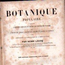 Libros antiguos: BOTANIQUE POPULAIRE, L´HISTOIRECOMPLETE DE TOUTES LES PARTIES DES PLANTES, PAR HENRI LECOQ,BRUXELLES. Lote 30673294