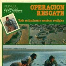 Libros antiguos: OPERACIÓN RESCATE. FELIX RODRÍGUEZ DE LA FUENTE. Lote 30680416