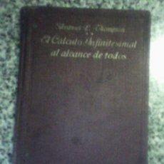 Libros antiguos: EL CALCULO INFINITESIMAL AL ALCANCE DE TODOS, POR SILVANUS P. THOMPSON F.R.S. - ESPAÑA - 1932. Lote 30757264