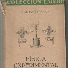 Libros antiguos: FISICA EXPERIMENTAL COLECCION LABOR ROBERT LANG 1932. Lote 30799235