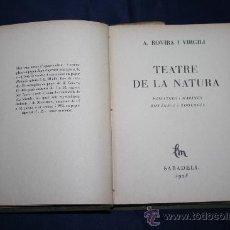 Libros antiguos: 'TEATRE DE LA NATURA: PAISATGES I MARINES - BOTÀNICA I ZOOLOGIA' - A. ROVIRA I VIRGILI - 1928. Lote 30957178