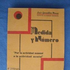 Libros antiguos: MEDIDA Y NUMERO - TIP .JACINTO GONZALEZ 1936 ( 1ª EDICION ). Lote 31020261
