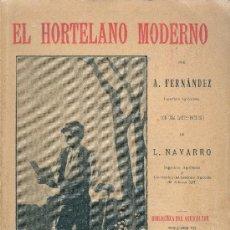 Libros antiguos: A. FERNANDEZ. EL HORTELANO MODERNO. MADRID, EL PROGRESO AGRÍCOLA, 1900.. Lote 31032374