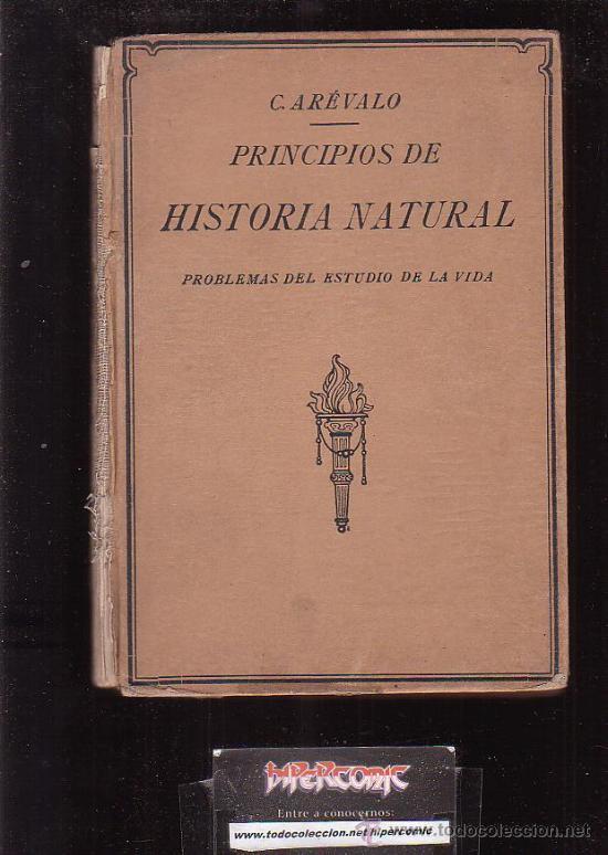 PRINCIPIOS DE HISTORIA NATURAL , AÑO 1927 / AUTOR: CELSO ARÉVALO CARRETERO (Libros Antiguos, Raros y Curiosos - Ciencias, Manuales y Oficios - Bilogía y Botánica)