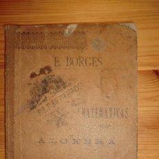 Libros antiguos: ELEMENTOS DE MATEMÁTICAS. EDUARDO BORGES. 1901. TOLEDO.. Lote 31268230