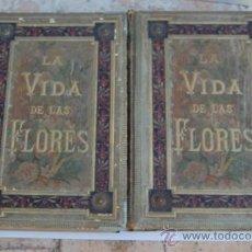 Libros antiguos: 'LA VIDA DE LAS FLORES' 2 TOMOS - POR ALFONSO KARR Y TAXILE DELORD - TRAD. Y AUMENTADA - 1878. Lote 31589082