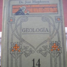 Libros antiguos: GEOLOGIA. DR. JOSÉ MACPHERSON. MANUALES GALLACH Nº 14.. Lote 31663053