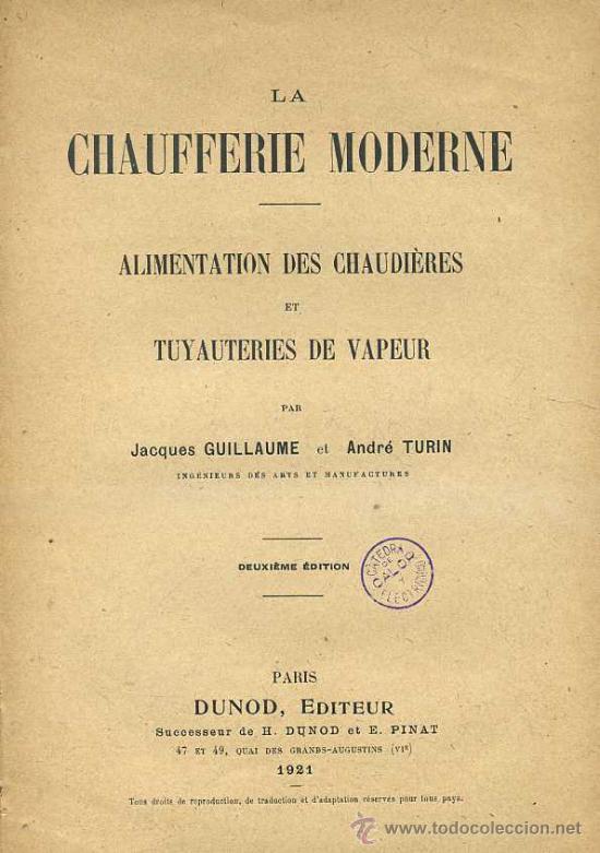 GUILLAUME / TURIN : LA CHAUFFERIE MODERNE (DUNOD, 1921) (Libros Antiguos, Raros y Curiosos - Ciencias, Manuales y Oficios - Física, Química y Matemáticas)