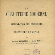 Libros antiguos: GUILLAUME / TURIN : LA CHAUFFERIE MODERNE (DUNOD, 1921). Lote 31849307