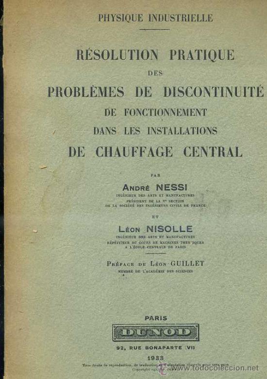 NESSI / NISOLLE : PROBLEMES DE CHAUFFAGE CENTRAL (DUNOD, 1933) (Libros Antiguos, Raros y Curiosos - Ciencias, Manuales y Oficios - Física, Química y Matemáticas)