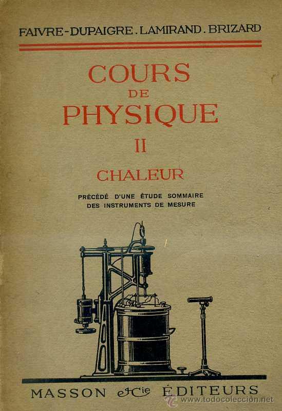 FAIVRE : COURS DE PHYSIQUE II - CHALEUR (MASSON, 1933) (Libros Antiguos, Raros y Curiosos - Ciencias, Manuales y Oficios - Física, Química y Matemáticas)
