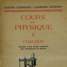Libros antiguos: FAIVRE : COURS DE PHYSIQUE II - CHALEUR (MASSON, 1933). Lote 31849844