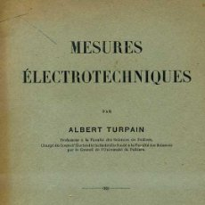 Libros antiguos: TURPAIN : MESURES ELECTROTECHNIQUES (DUNOD, 1920). Lote 31849898